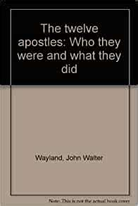 The twelve apostles: Who they were and what they did