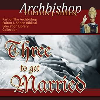 Three to Get Married: Marriage as a Sacrament (Hörbuch