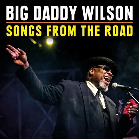 Big Daddy Wilson - Songs From The Road - Ruf Records Shop